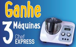 Ganhe tres máquinas Chef Express